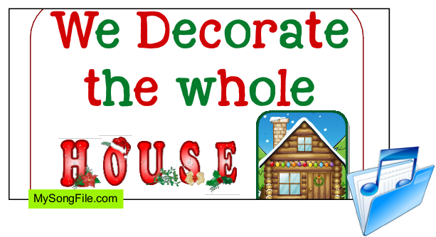 We Decorate The Whole House (Singing Story)